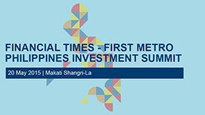 FT - First Metro Philippines Investment Summit